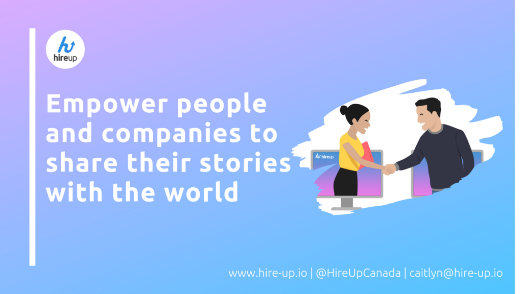 Empower people and companies to share their stories with the world