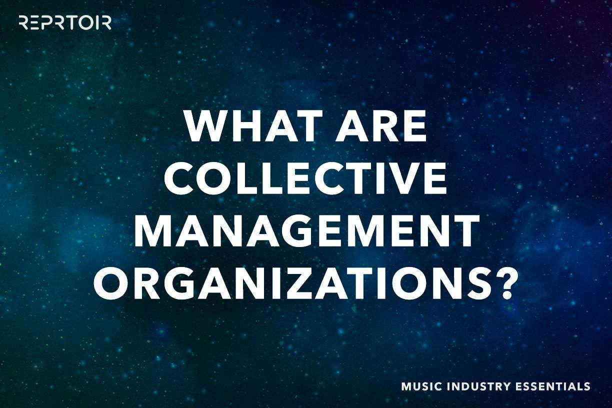 What are Collective Management Organizations?