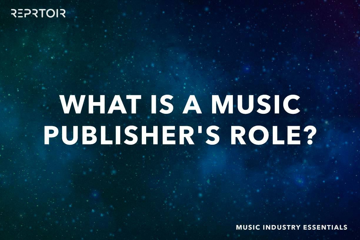 What is a music publisher's role?