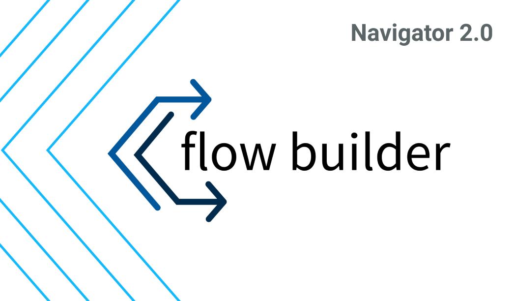 Navigating Navigator 2.0 with Flow Builder