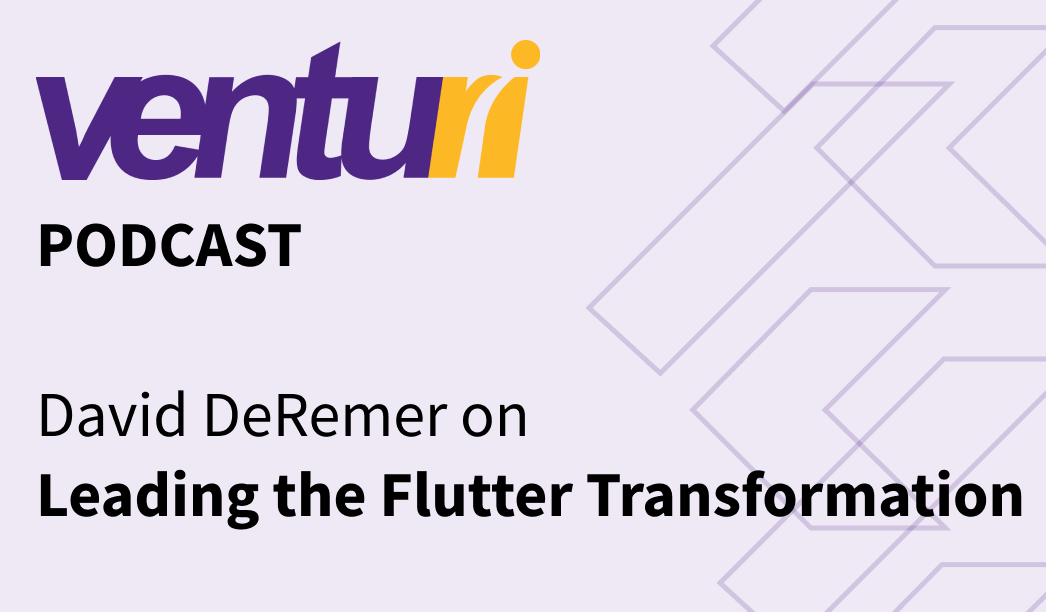 Podcast with Venturi Group: Leading the Flutter Transformation