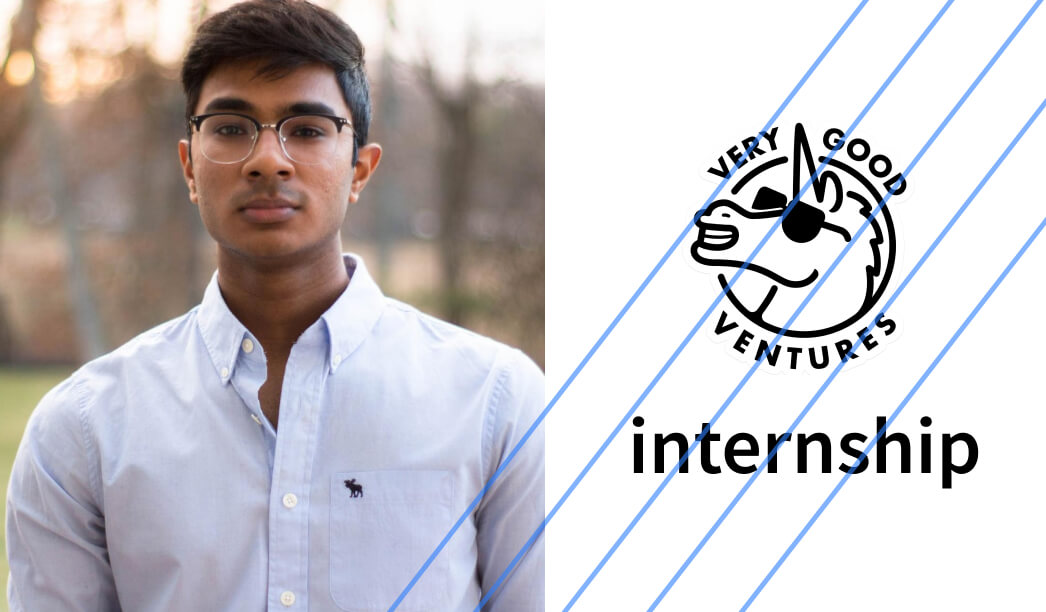 My Internship at Very Good Ventures: Sahit