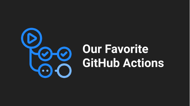 Our Favorite GitHub Actions for Flutter Apps