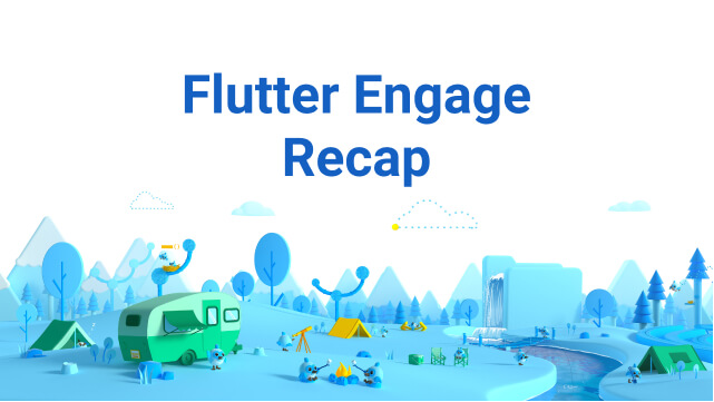 Flutter Engage: Flutter 2, Web in Stable, Infotainment & More!