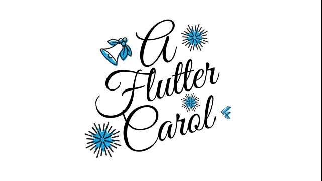 A Flutter Carol