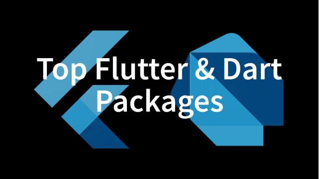 Top Flutter & Dart Packages