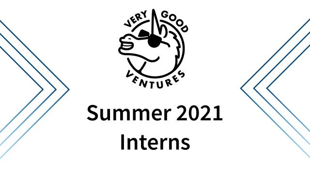 My Internship at Very Good Ventures: Summer 2021