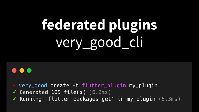 Generate Flutter Plugins with Very Good CLI