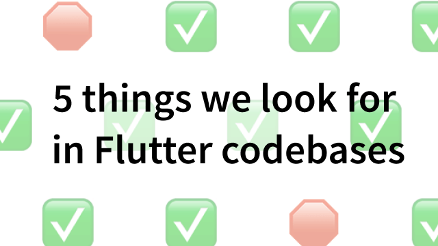 Top 5 Things We Look for in Flutter Code Assessments