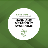 Episode 2: NASH and Metabolic Syndrome