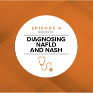 Episode 4: Diagnosing NAFLD and NASH