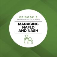 Episode 5: Managing NAFLD and NASH
