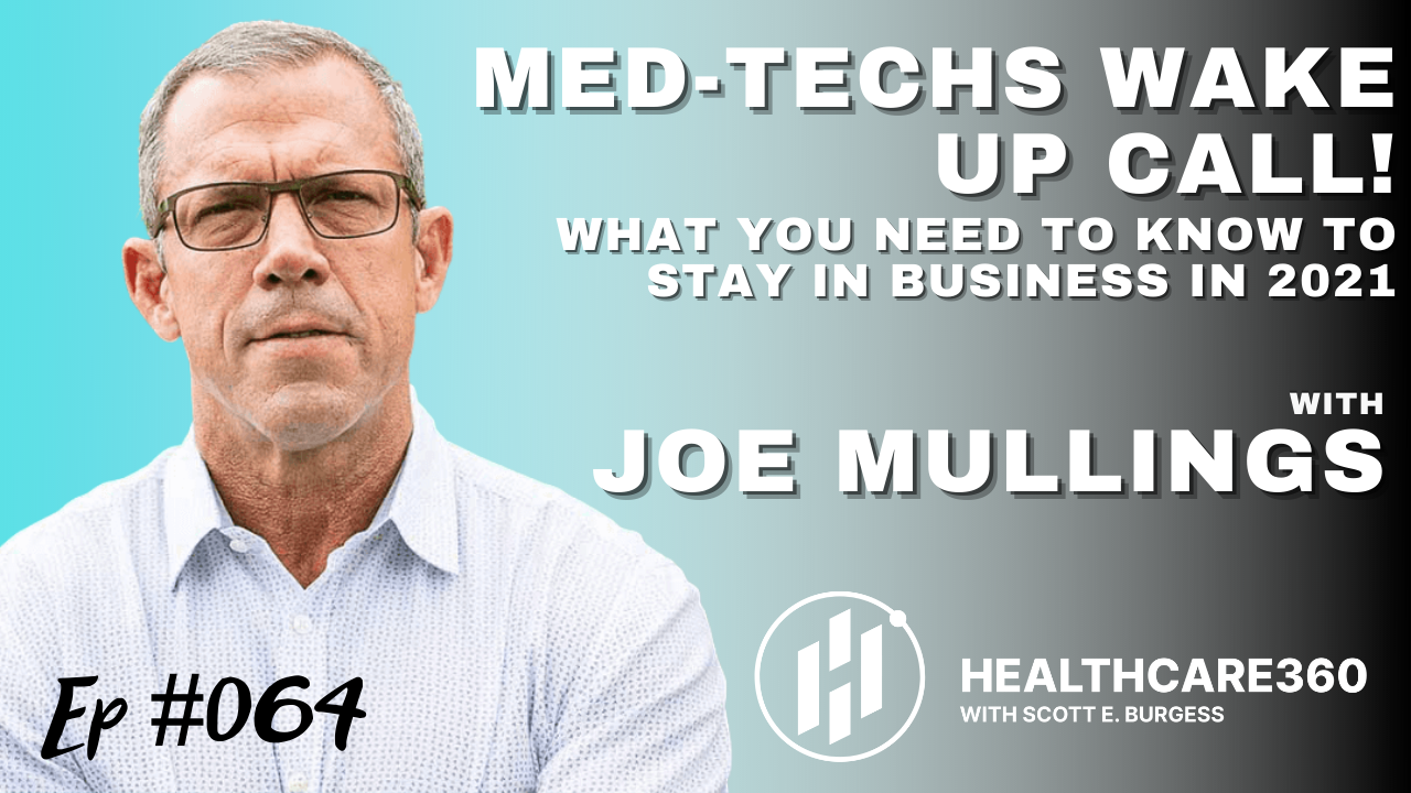 HC360 #064 Wake Up Call for MedTech with CEO Joe Mullings of The Mullings Group