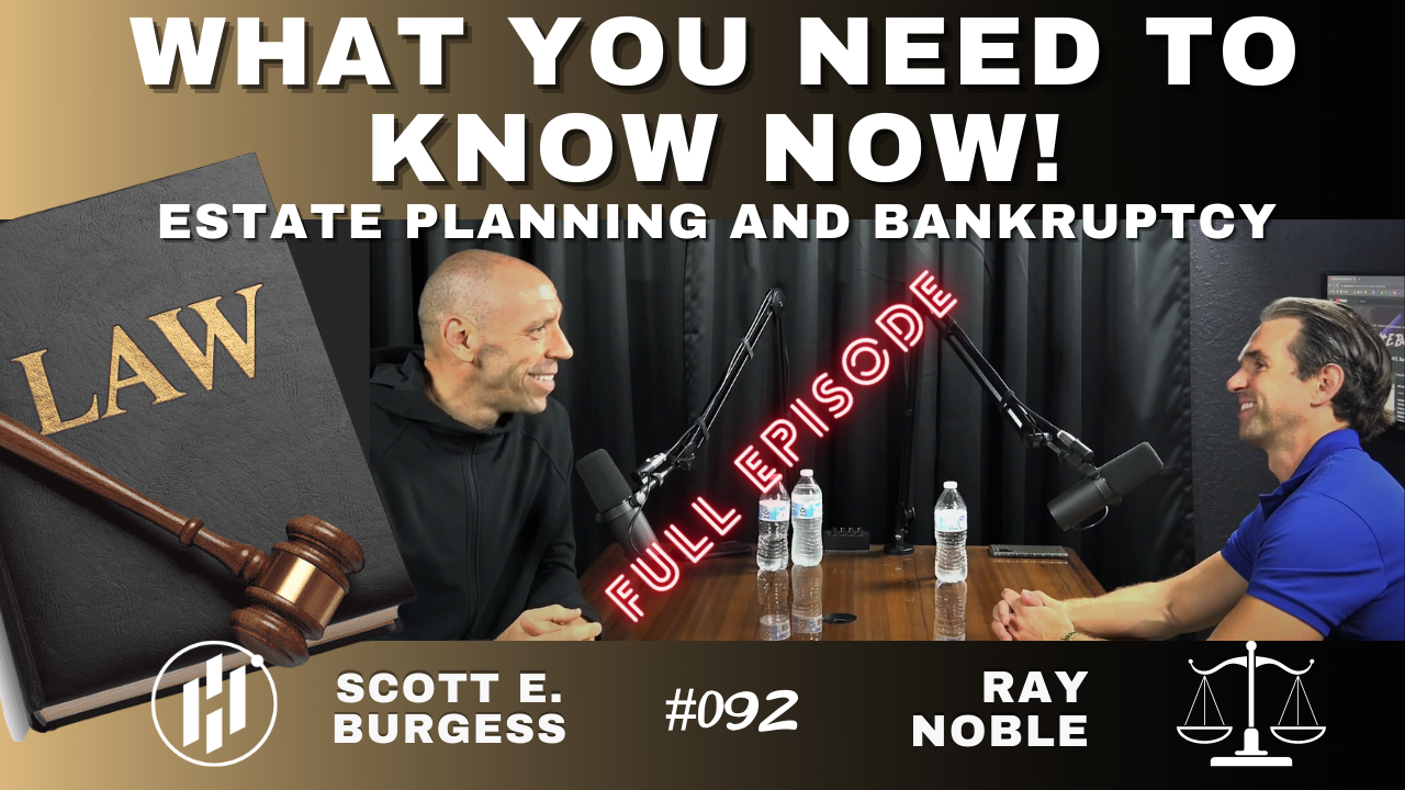 HC360 #092 What you need to know NOW about Estate Planning and Bankruptcy! with Attorney Ray Noble