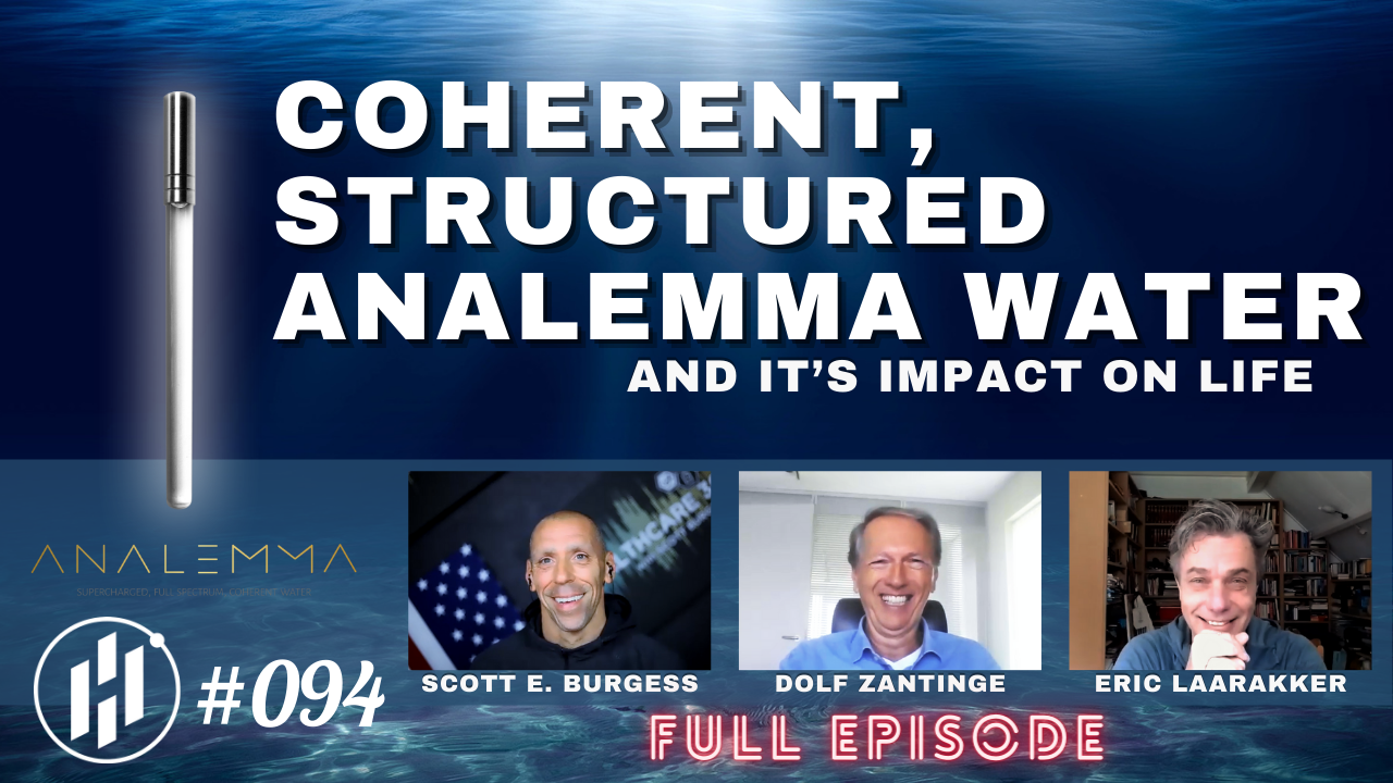 HC360 #094 Coherent, Structured Analemma Water and It's Impact on Life with Dolf Zantinge and Dr. Eric Laarakker