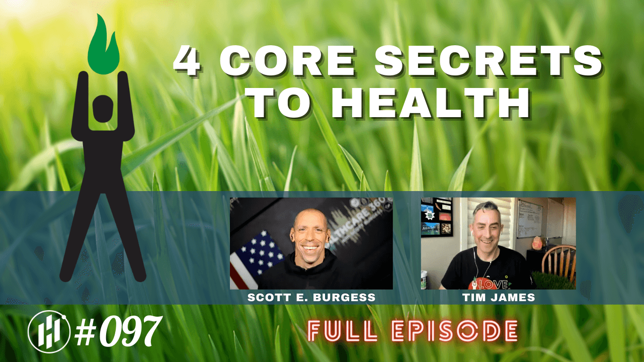 HC360 #097 Four Core Secrets to Health with Tim James