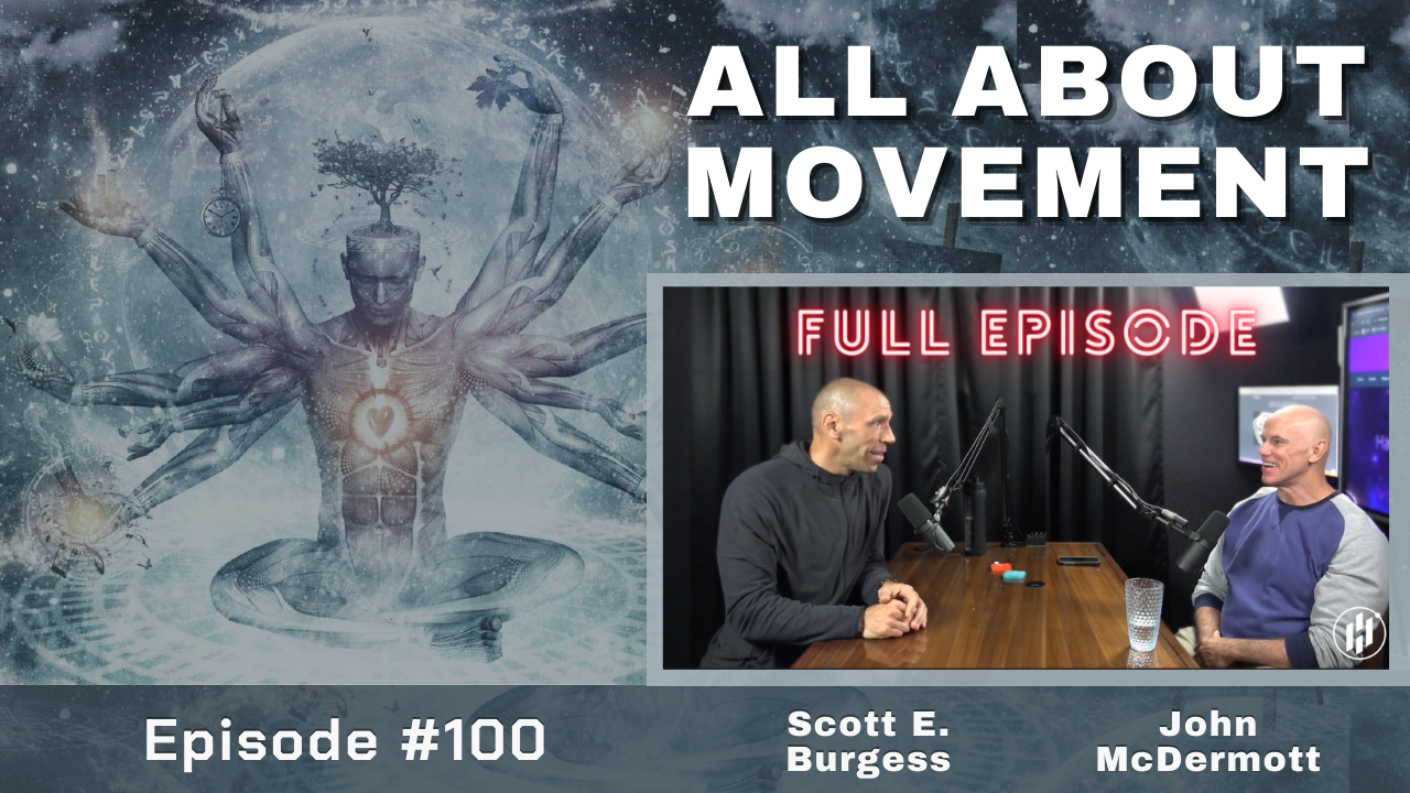 HC360 #100 All About Movement with John McDermott