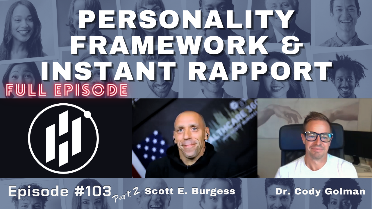HC360 #103 Personality Framework and Instant Rapport *Part 2* with Dr. Cody Golman
