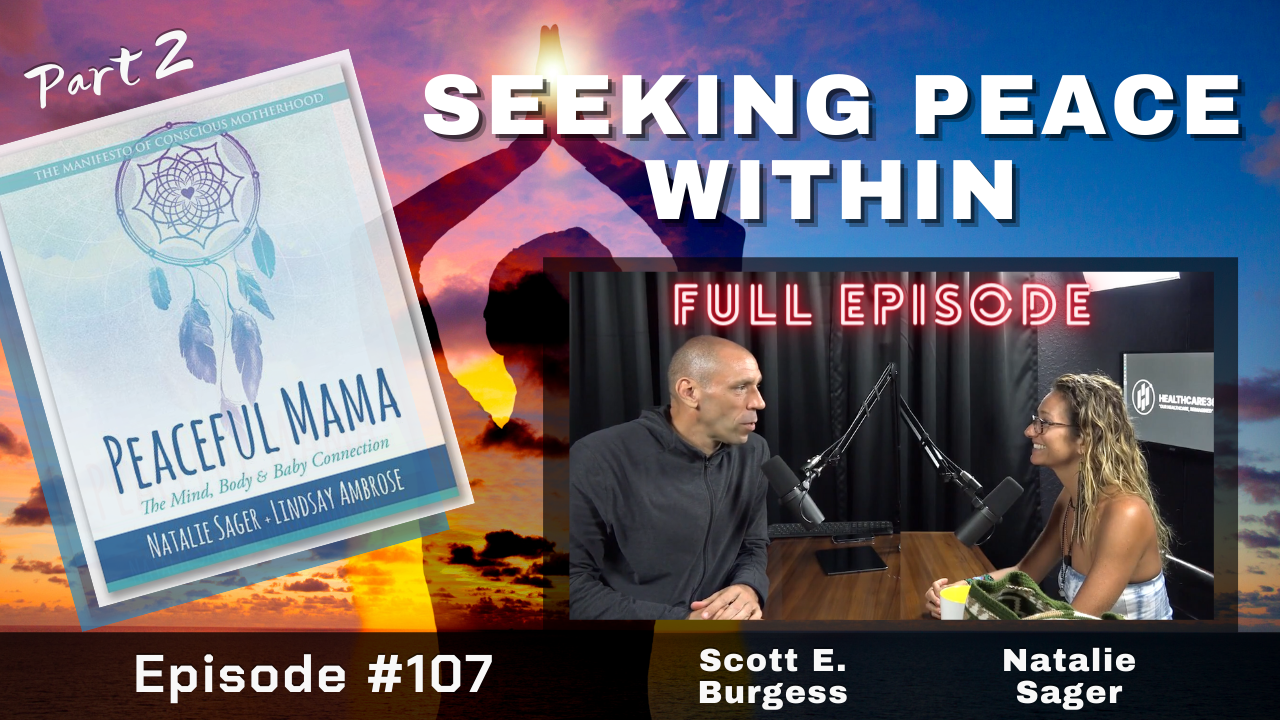 HC360 #107 Seeking Peace Within *Part 2* with Natalie Sager