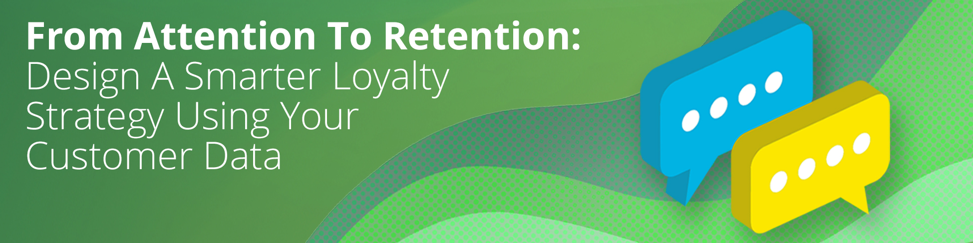 From Attention To Retention: Data-Driven Loyalty Case Study Webinar
