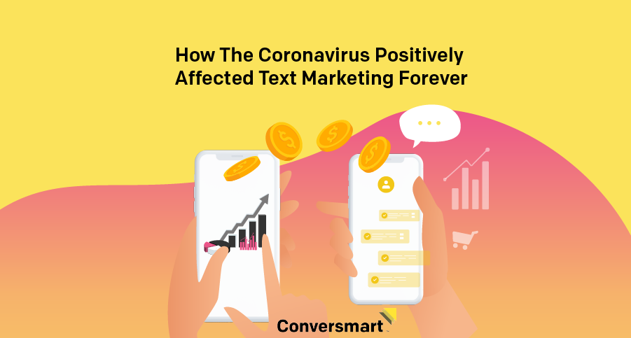 How The Coronavirus Positively Affected Text Marketing Forever