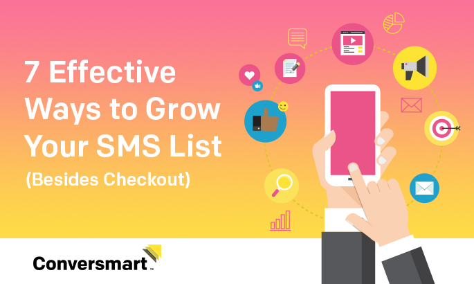 7 Effective Ways to Grow Your SMS List (Besides Checkout)