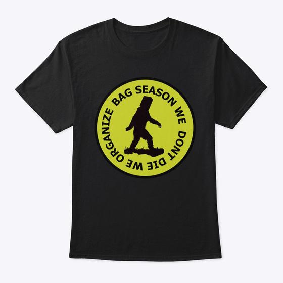 So You Want a Bag Season T Shirt...