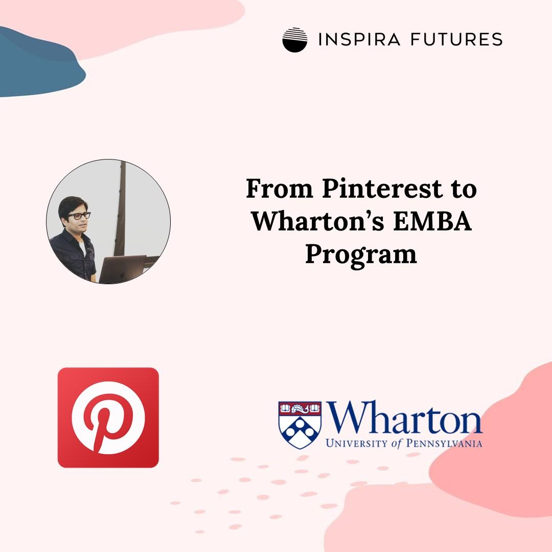 How a Pinterest Engineer Got Into Wharton's EMBA Program