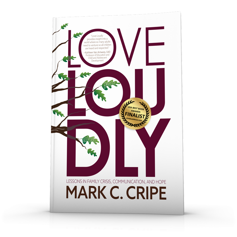love loudly: lessons in family crisis, communication, and hope