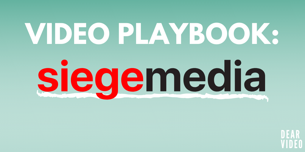 siege media video marketing playbook