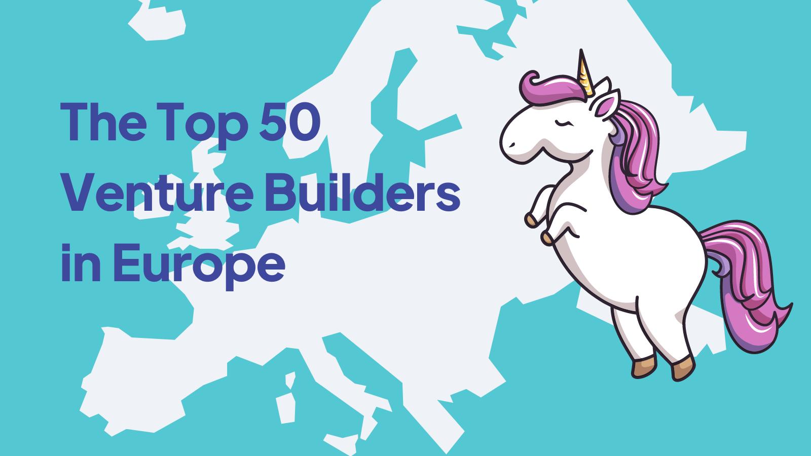 Top 50 Venture Builders in Europe 2021
