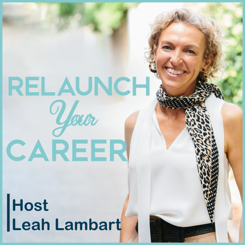 Relaunch your career podcast cover art, hosted by Leah Lambart