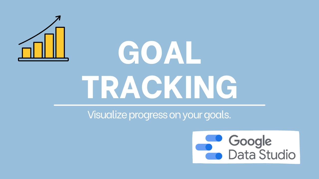 Track Business Goals Using Data Studio