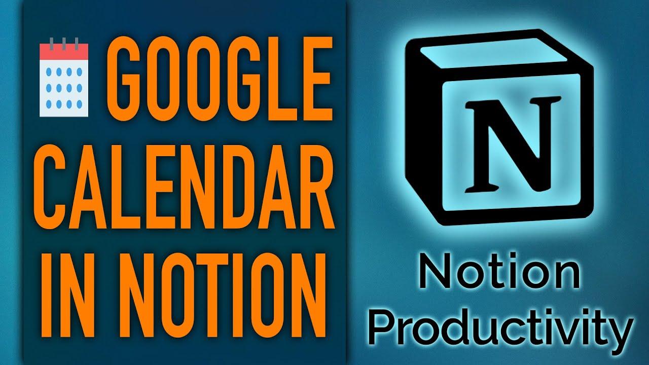 Google Calendar in Notion Dashboards + More Embeds