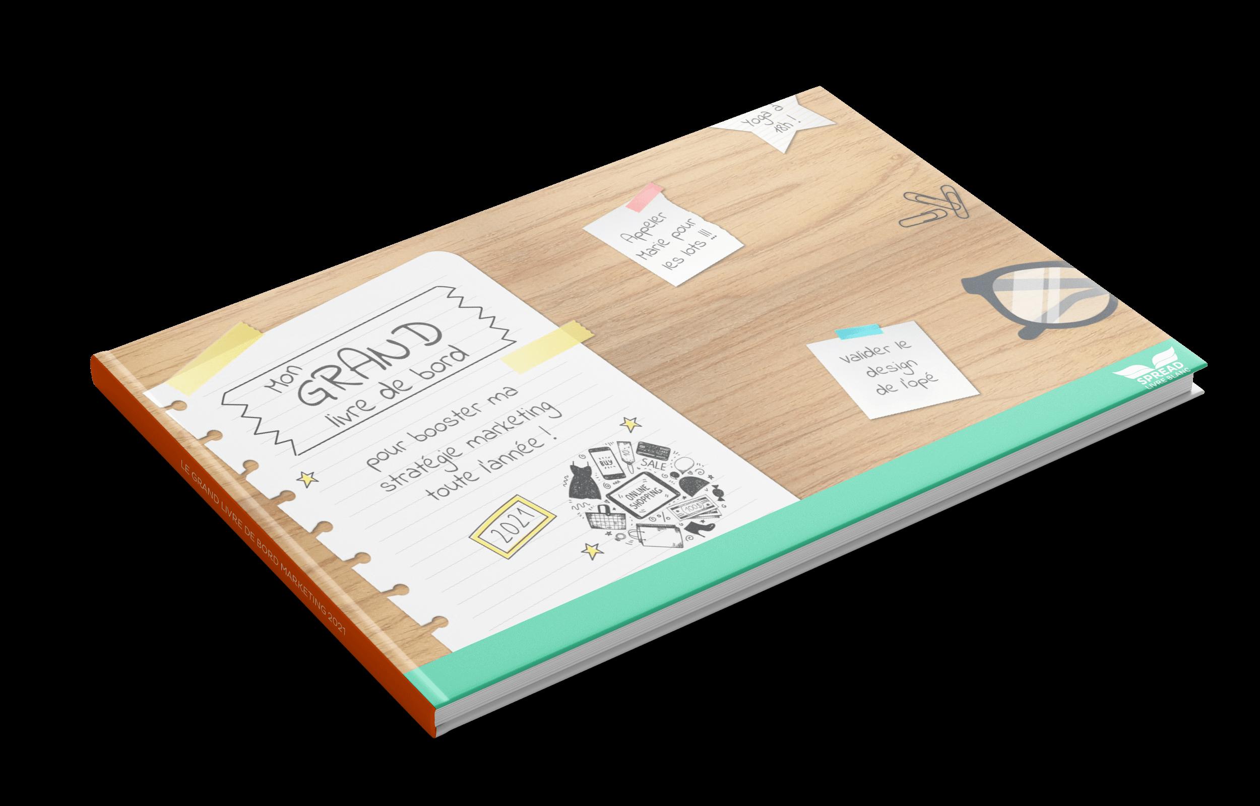 Le grand livre de bord pour booster sa stratégie marketing toute l'année