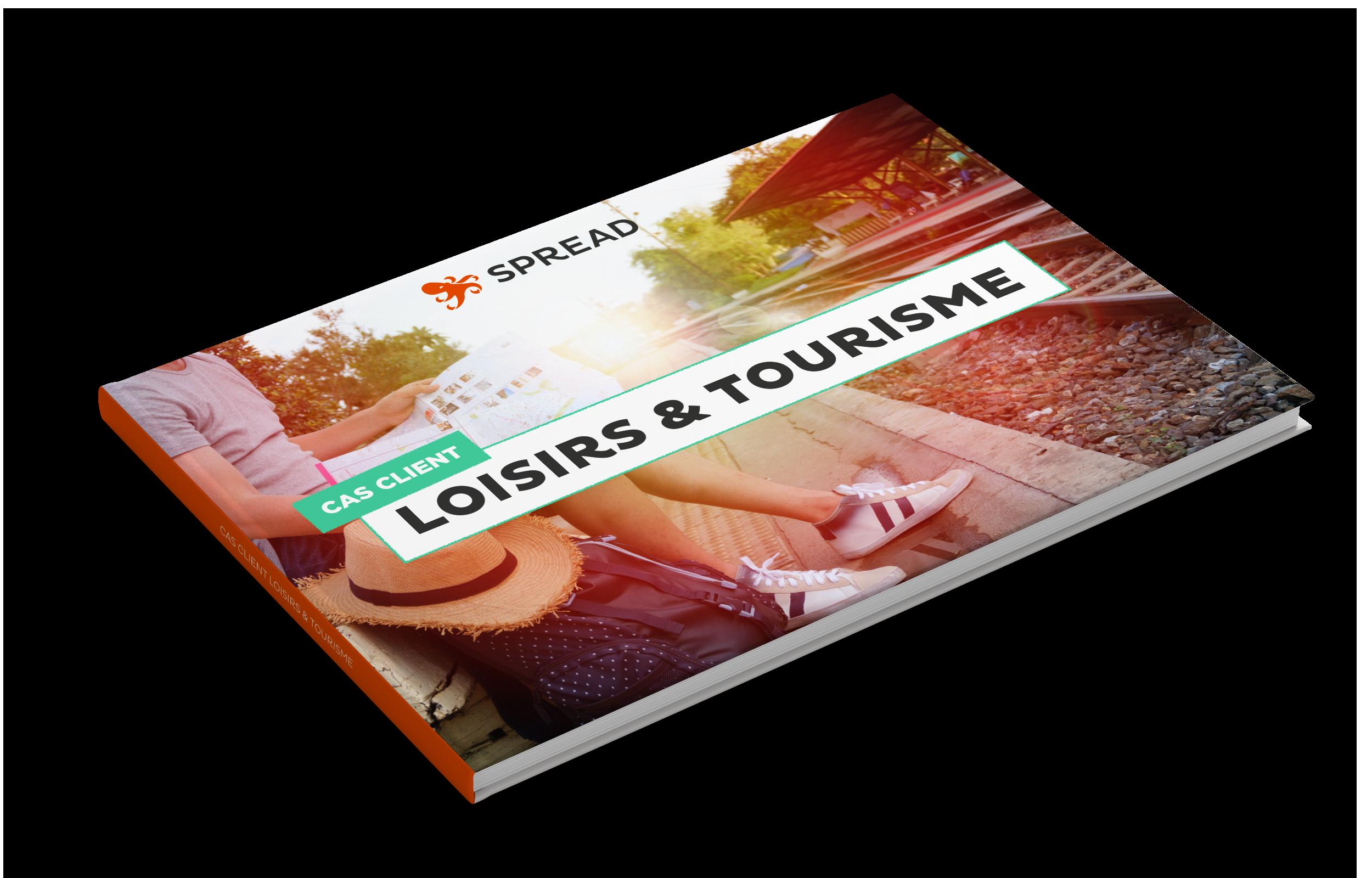Cas clients : les meilleures stratégies de l'univers des loisirs et du tourisme