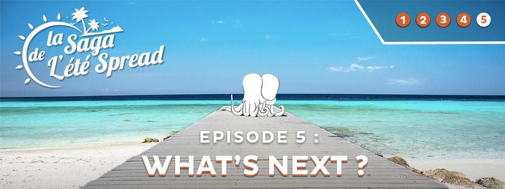 La Saga de l'été – épisode 5 : Bienvenue à la maison !