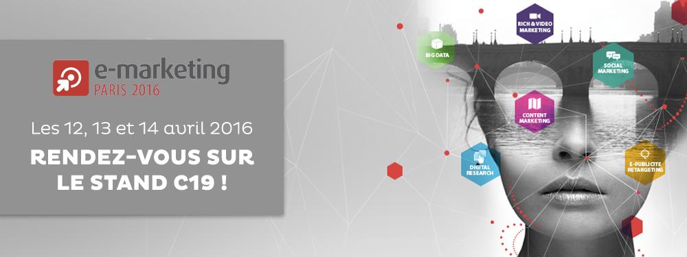 Salon E-marketing Paris 2016 : et si on se donnait rendez-vous ?
