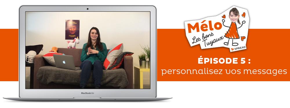 Épisode 5 - Mélo Les Bons Tuyaux : les clés pour personnaliser vos messages