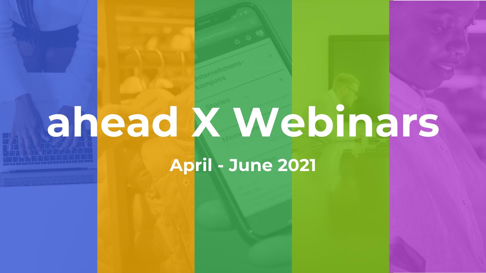 New series of ahead X Webinars!