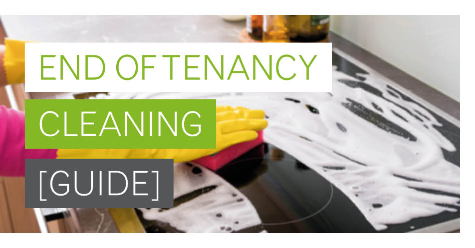 The Ultimate Guide to End of Tenancy Cleaning
