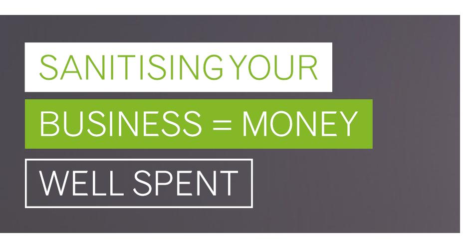 Sanitising your business = money well spent!