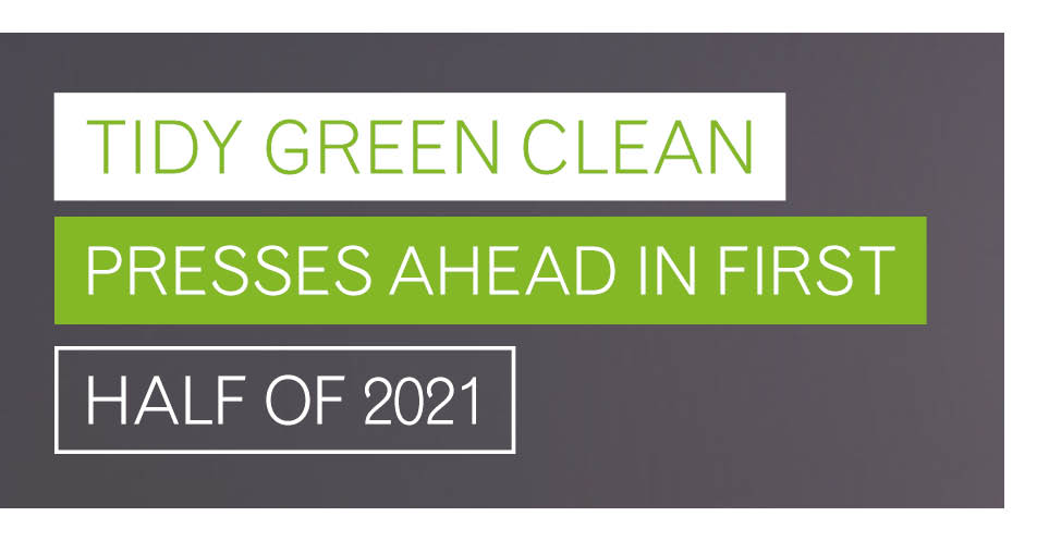 Tidy Green Clean Presses Ahead in First Half of 2021