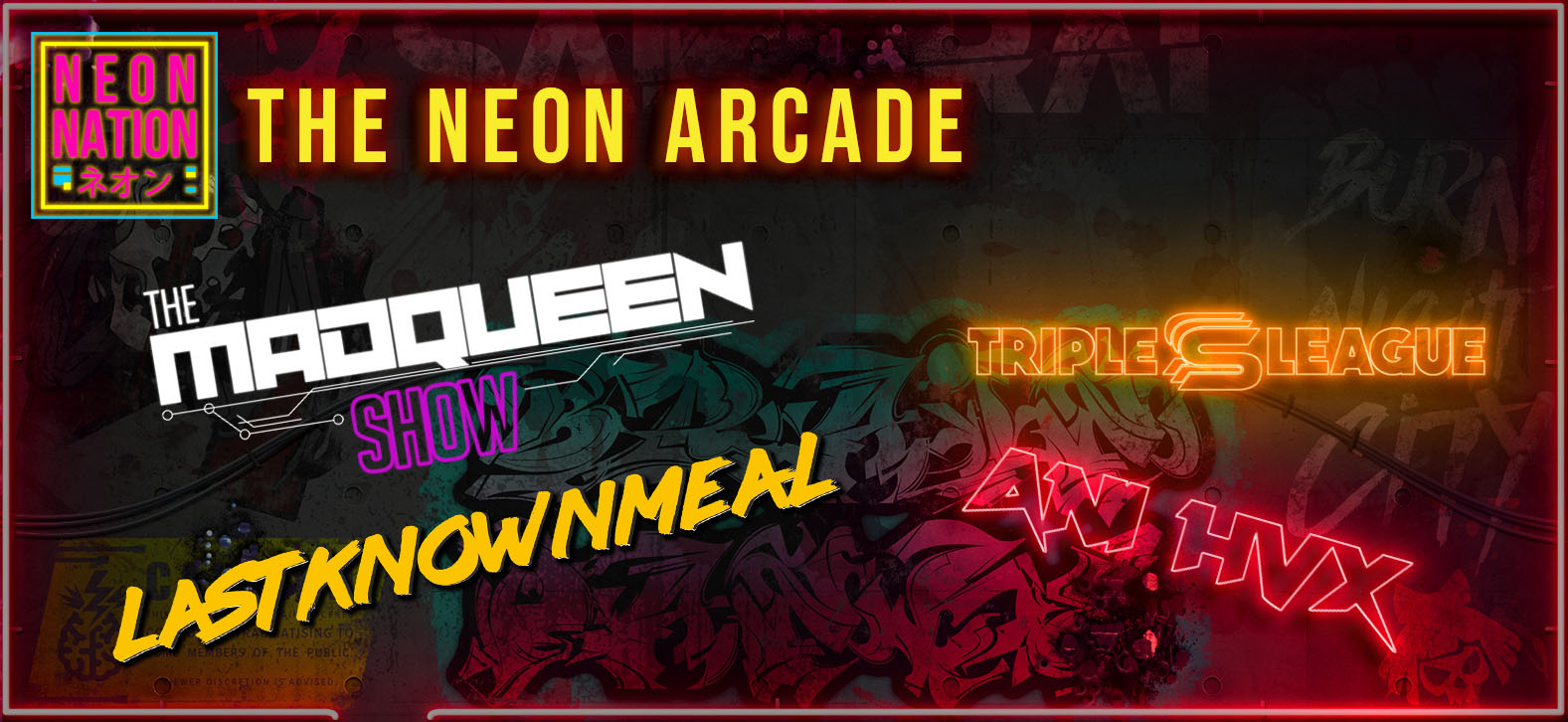Neon Arcade, The Madqueen Show, Last Known Meal, Ani HVX