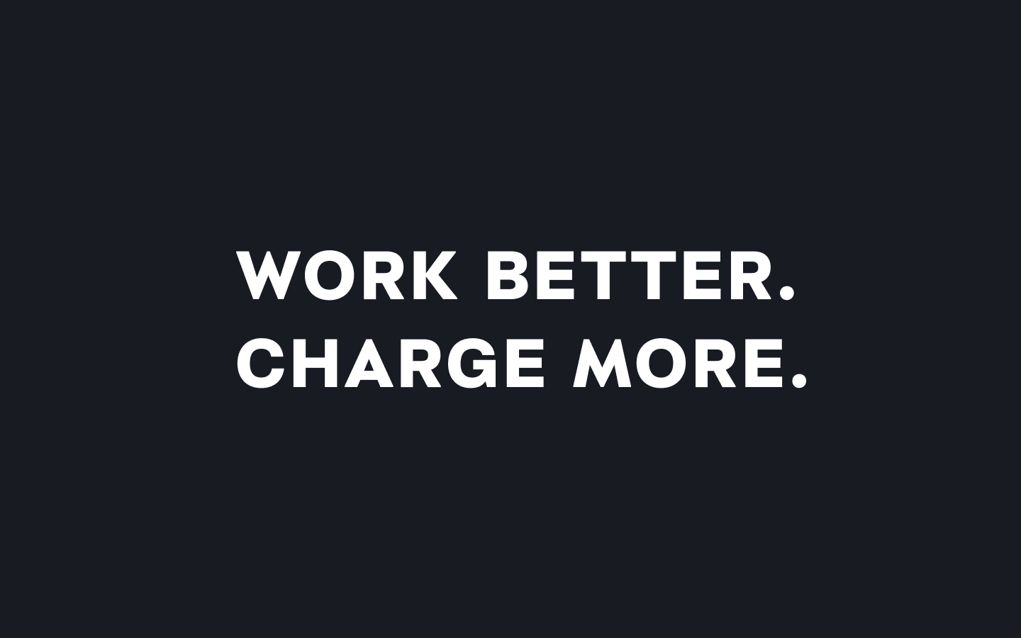 tapeta na komputer Work Better. Charge More. Macbook Pro