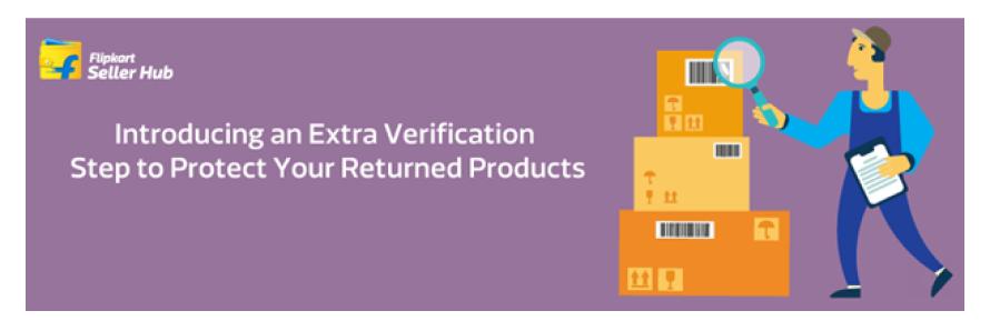 Flipkart added extra verification steps in the returns process