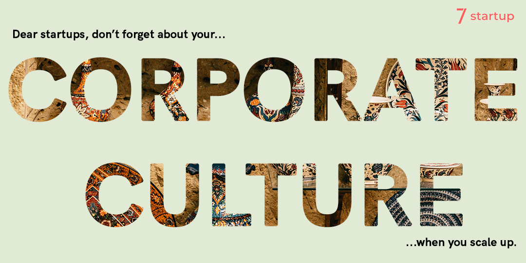 From Startups to Scaleups: Why Corporate Culture is important