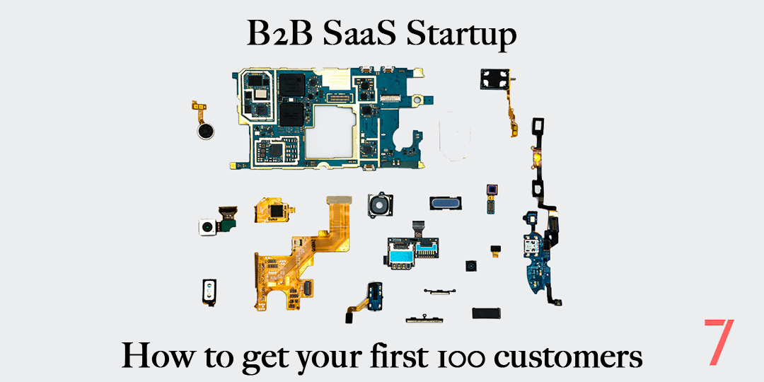 How to get your first 100 customers as a B2B SaaS Startup