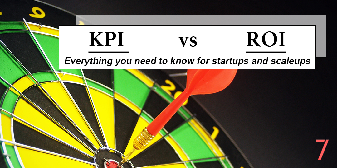 KPI vs ROI: what do they mean for my startup?