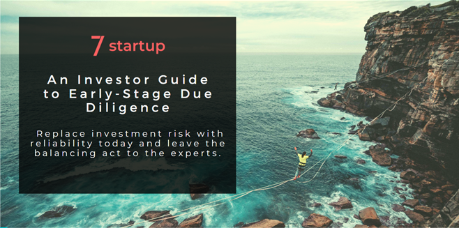 7startup's exclusive guide for early stage due diligence